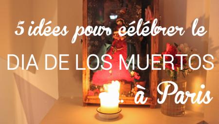 Dia de los Muertos Paris 2015
