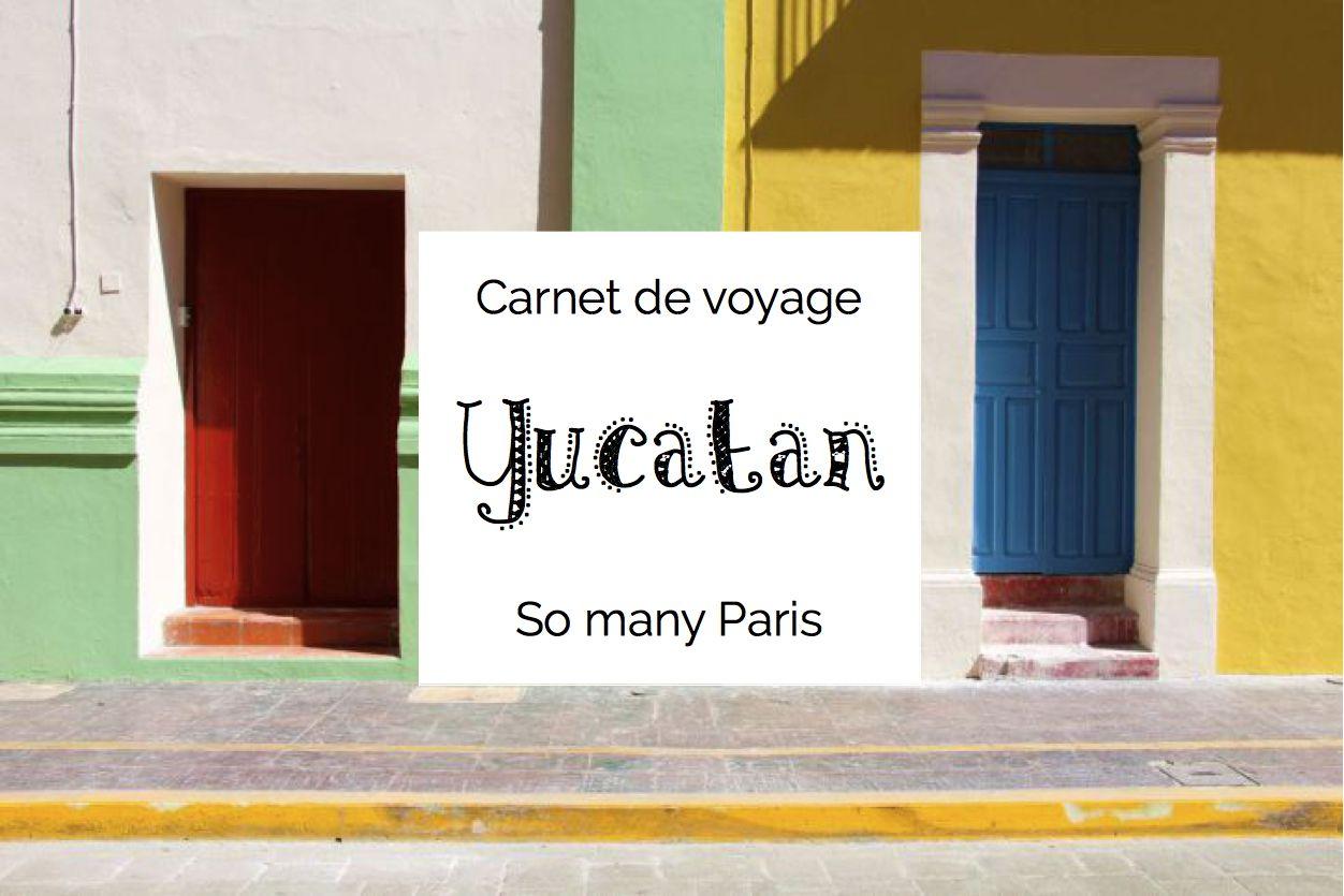 Carnet de voyage au mexique road trip dans le yucatan for Carnet de voyage paris