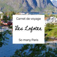 Carnet de voyage : les îles Lofoten en été