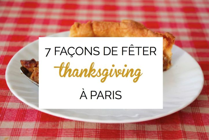 7-facons-de-feter-thanksgiving-a-paris