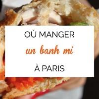 Où manger un vrai banh mi à Paris ?