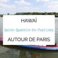 Hawaï à 35mn de Paris : une île à Saint-Quentin-en-Yvelines