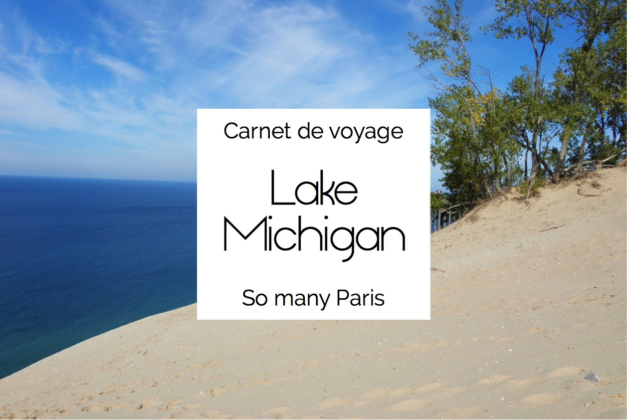 Carnet de voyage lake michigan so many paris for Carnet de voyage paris