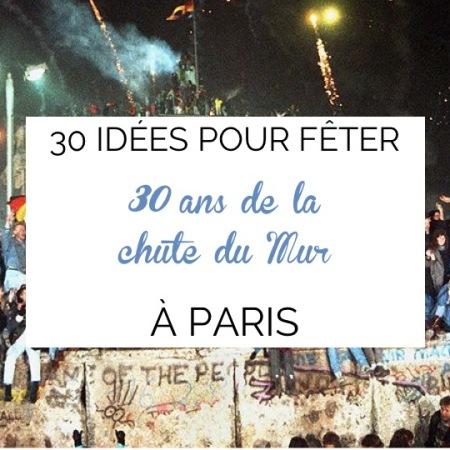 30 idées pour célébrer la chute du mur de berlin à Paris